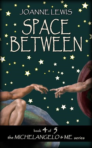 Space Between (Book 4 of the Michelangelo & Me Series) by
